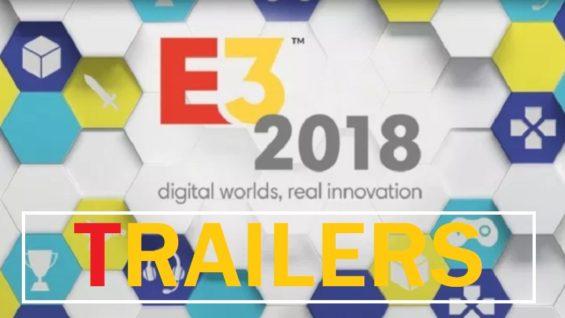 ALL E3 2018 TRAILERS